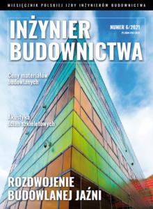 """""""Inżynier Budownictwa"""" 6/2021"""